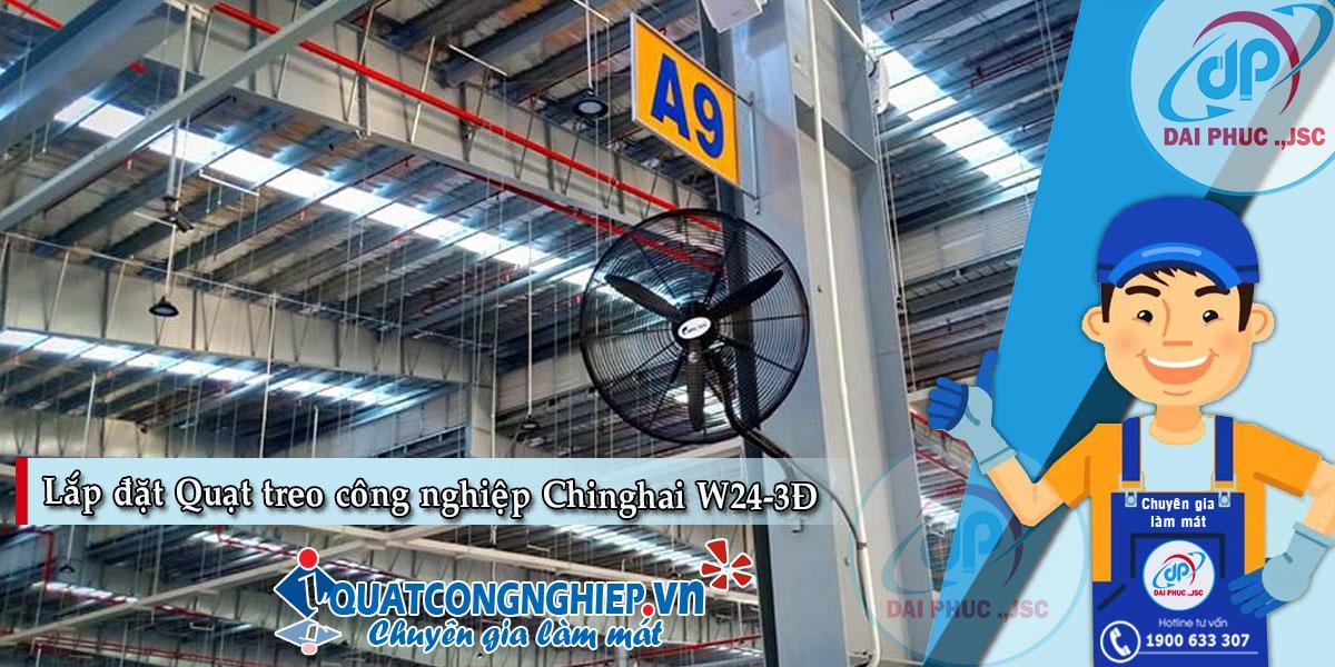 Lap-Dat-Quat-Treo-Cong-Nghiep-Chinghai-W24-3Y